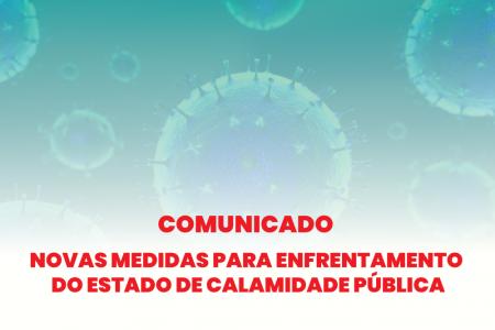 COMUNICADO: Novas medidas para enfrentamento do estado de calamidade pública