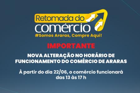 IMPORTANTE NOVA ALTERAÇÃO NO HORÁRIO DE FUNCIONAMENTO DO COMÉRCIO DE ARARAS