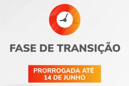 Fase de transição é prorrogada até 14 de junho